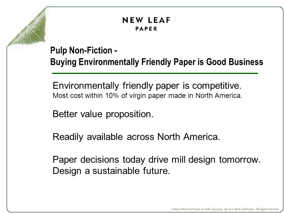 Pulp Non-Fiction - Buying Environmentally Friendly Paper is Good Business Environmentally friendly paper is competitive.