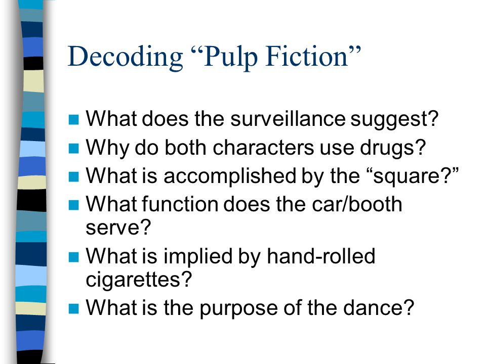 Decoding Pulp Fiction What does the surveillance suggest.
