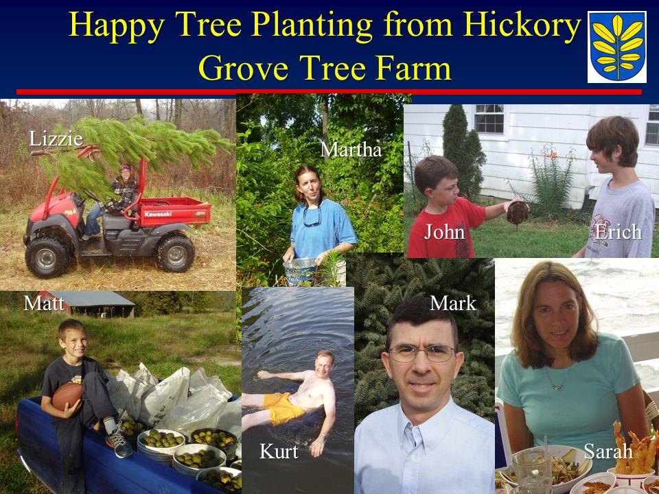 Happy Tree Planting from Hickory Grove Tree Farm Lizzie Matt Martha Kurt Sarah Mark JohnErich Kurt