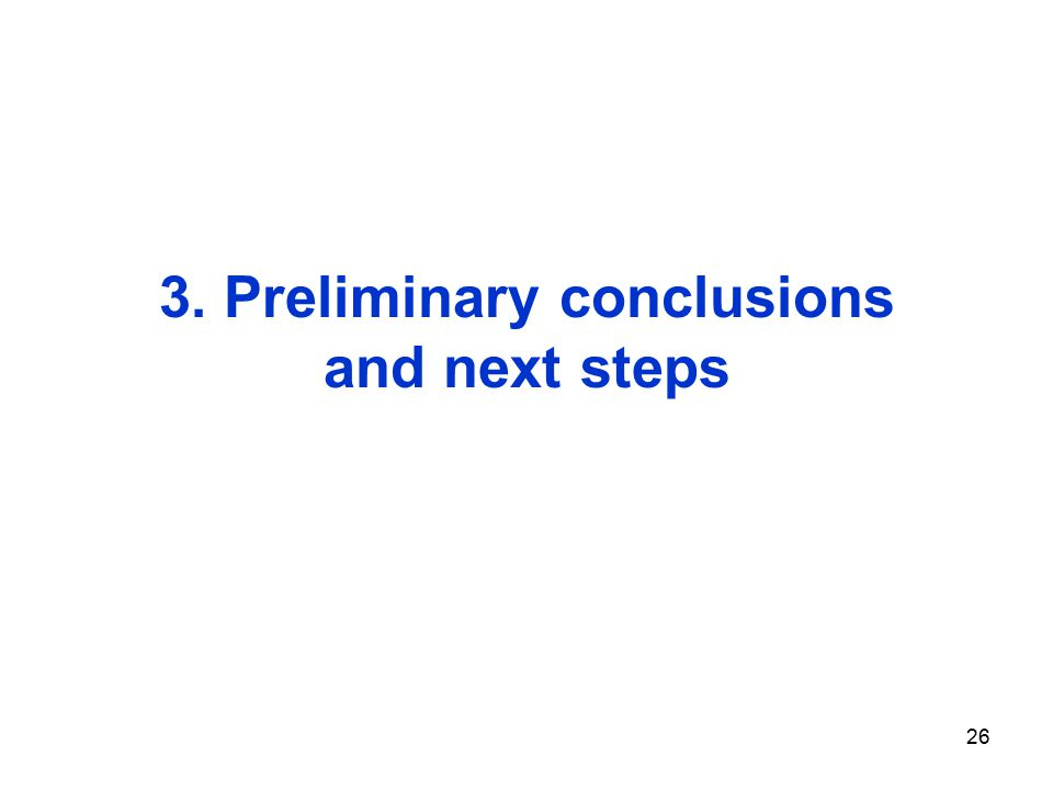 26 3. Preliminary conclusions and next steps