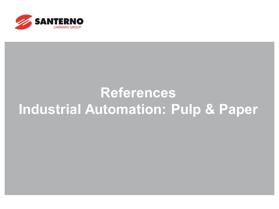 References Industrial Automation: Pulp & Paper