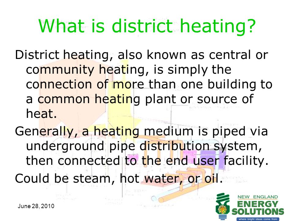 June 28, 2010 What is district heating.