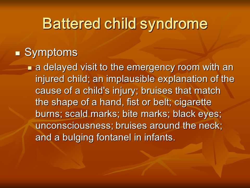 Battered child syndrome Definition Definition Battered child syndrome refers to injuries sustained by a child as a result of physical abuse, usually inflicted by an adult caregiver.