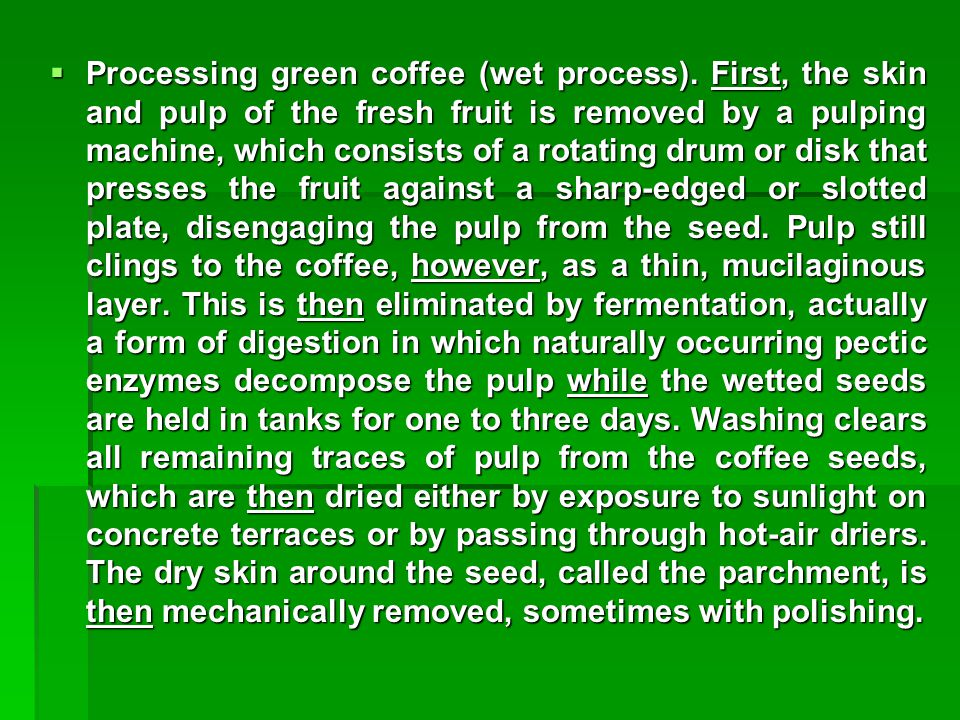  Processing green coffee (wet process).