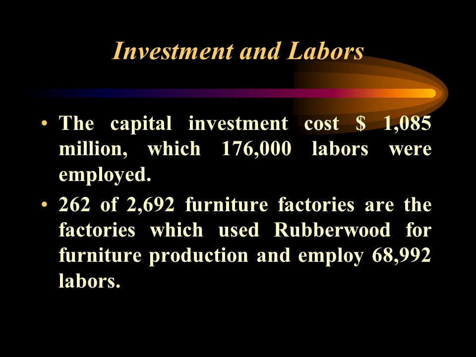 Sawmills and Wood working factories Bangkok 38 % Central region 33 % Northeastern region 10 % Southern region 10 % Northern region 8 % LOCATION SIZE OF FACTORY 89 % of these factories are the small factory, 10 % of medium factories and only 1 % of the large factories.