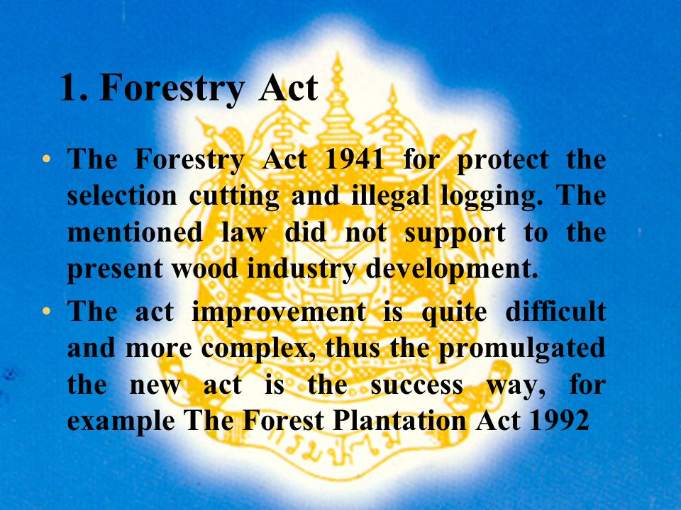 V. Policy and Legislation 1. Forestry Act 2. National Forest Policy 3.