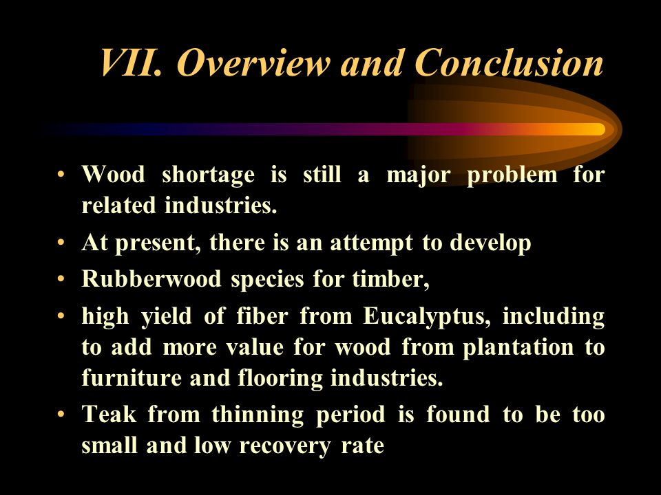 VII. Overview and Conclusion THAILAND area 51,311,502 hectares population 61.7 million.