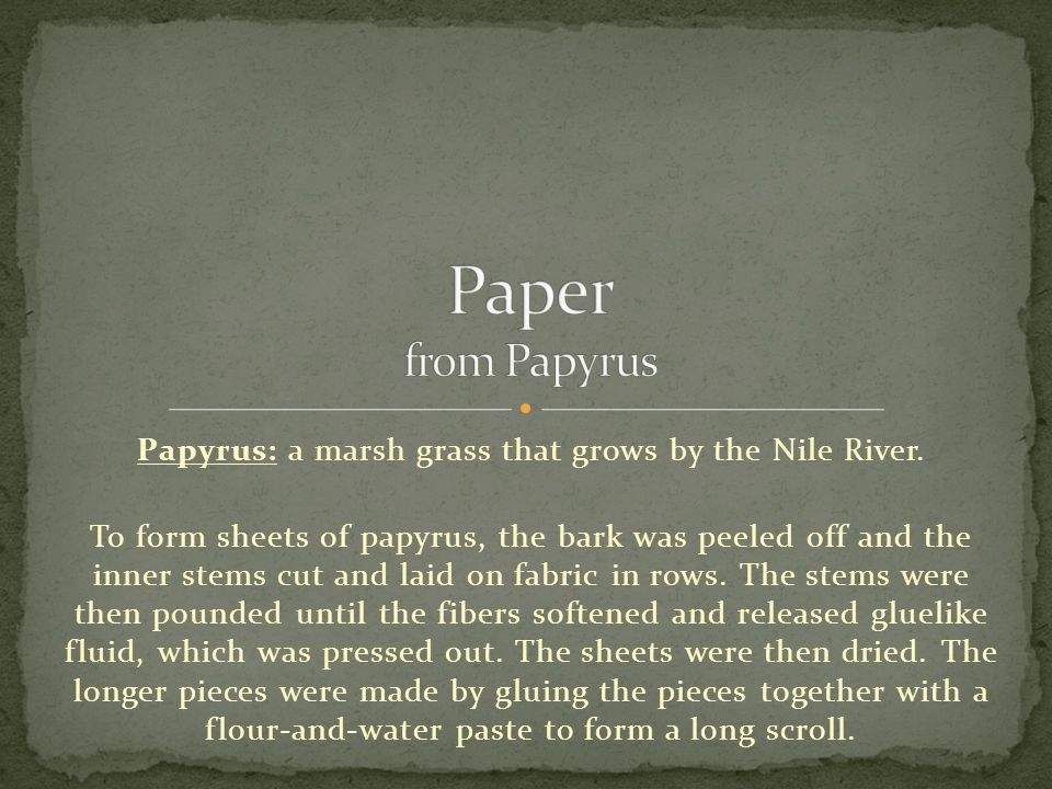 In 105 AD the Chinese developed the first true paper, similar to what we use today.