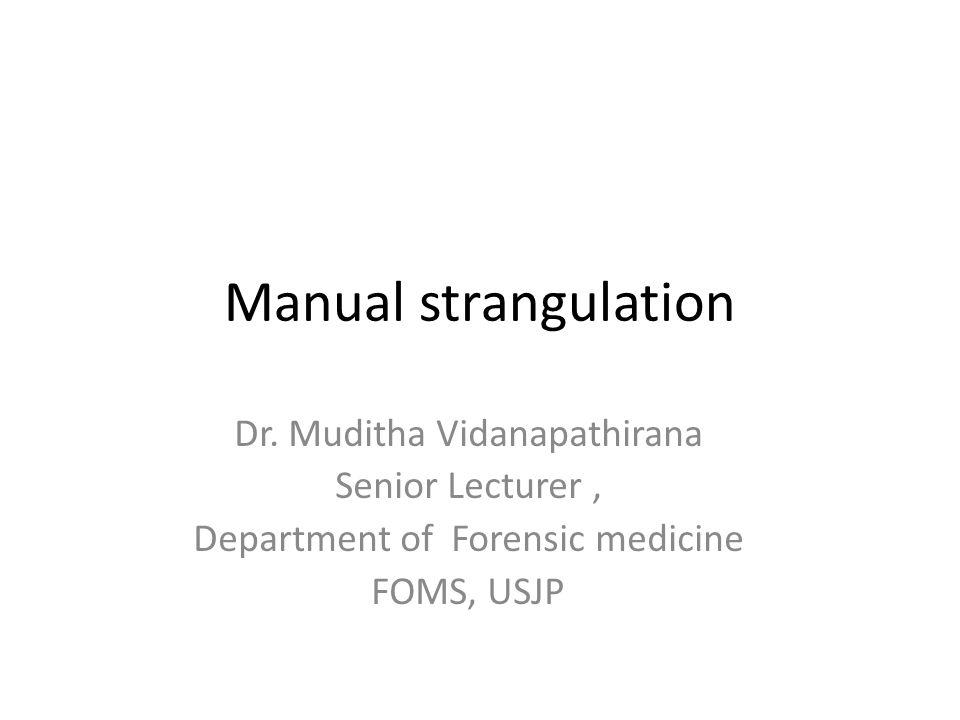 Manual strangulation Dr.
