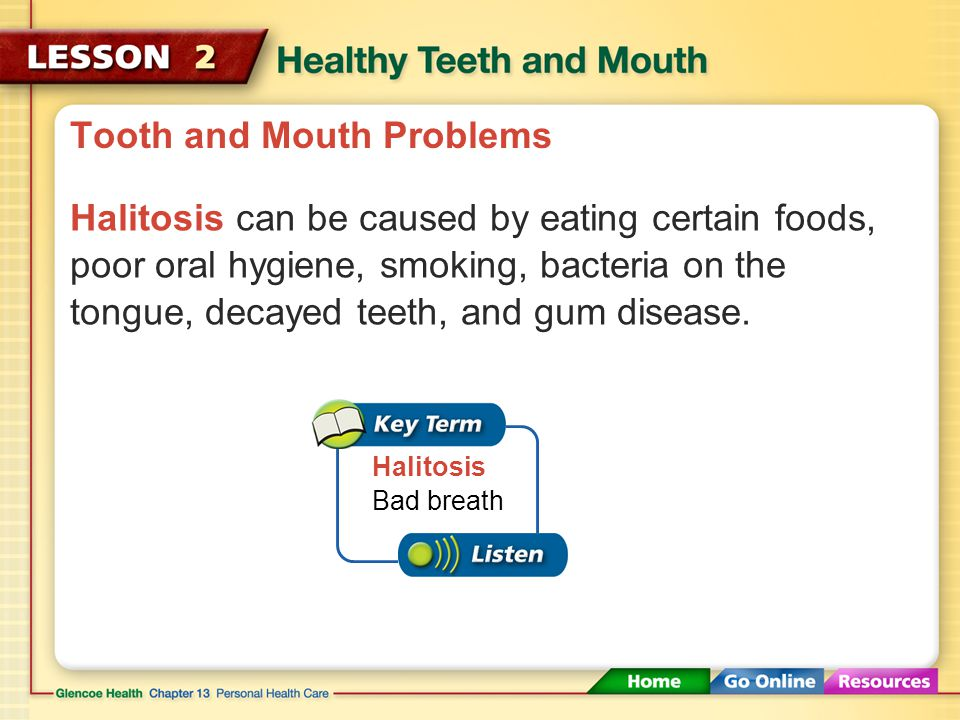 Tooth and Mouth Problems Neglecting your teeth can result in problems.