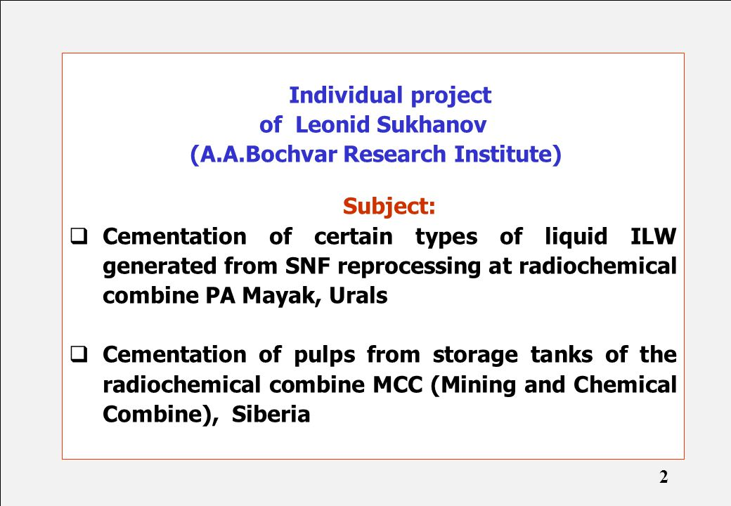 Individual project of Leonid Sukhanov (A.A.Bochvar Research Institute) Subject:  Cementation of certain types of liquid ILW generated from SNF reproc