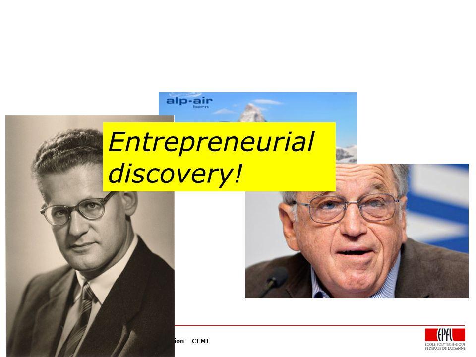 Collège du Management de la Technologie – CDM Chaire en Economie et Management de l Innovation – CEMI Entrepreneurial discovery!