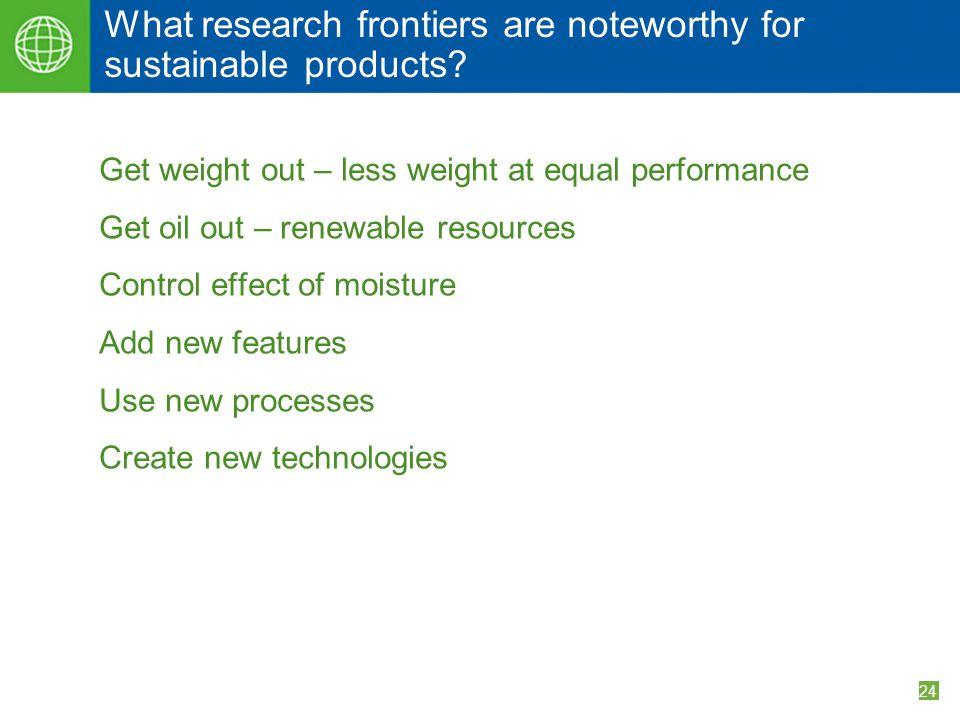 24 What research frontiers are noteworthy for sustainable products.