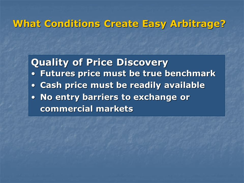 What Conditions Create Easy Arbitrage.