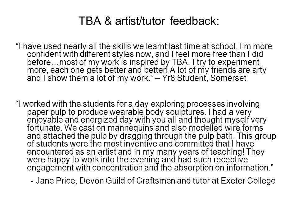 TBA & artist/tutor feedback: I have used nearly all the skills we learnt last time at school, I'm more confident with different styles now, and I feel more free than I did before…most of my work is inspired by TBA, I try to experiment more, each one gets better and better.