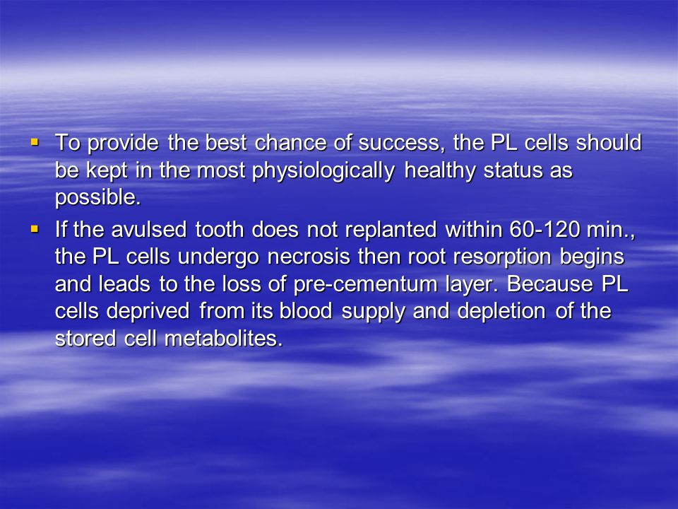  To provide the best chance of success, the PL cells should be kept in the most physiologically healthy status as possible.