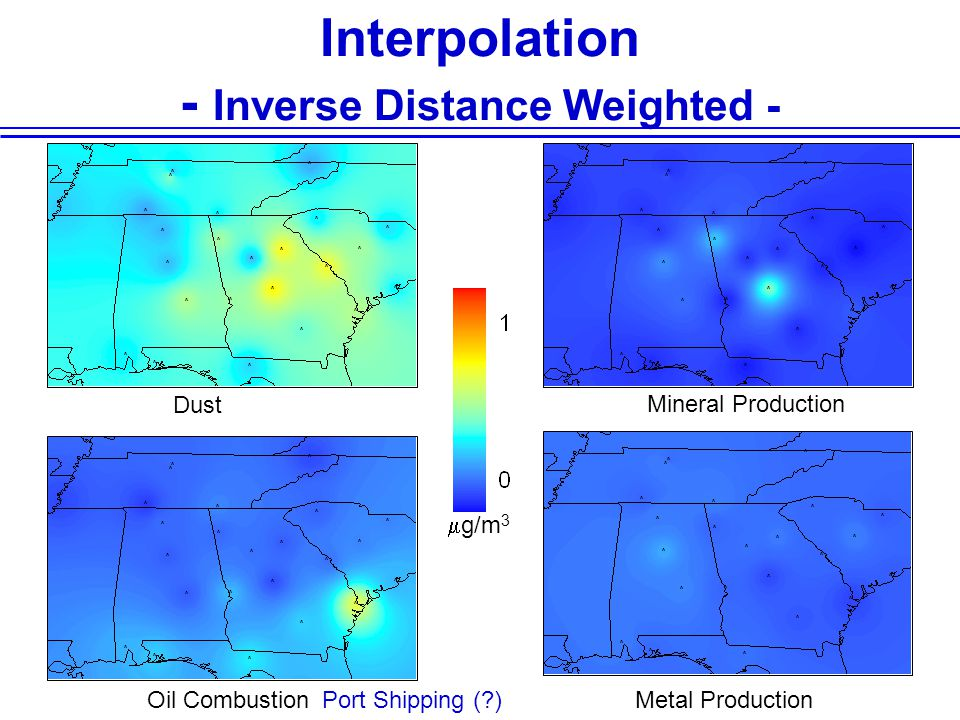Interpolation - Inverse Distance Weighted - Dust Mineral Production Oil CombustionMetal Production  g/m 3 Port Shipping ( )