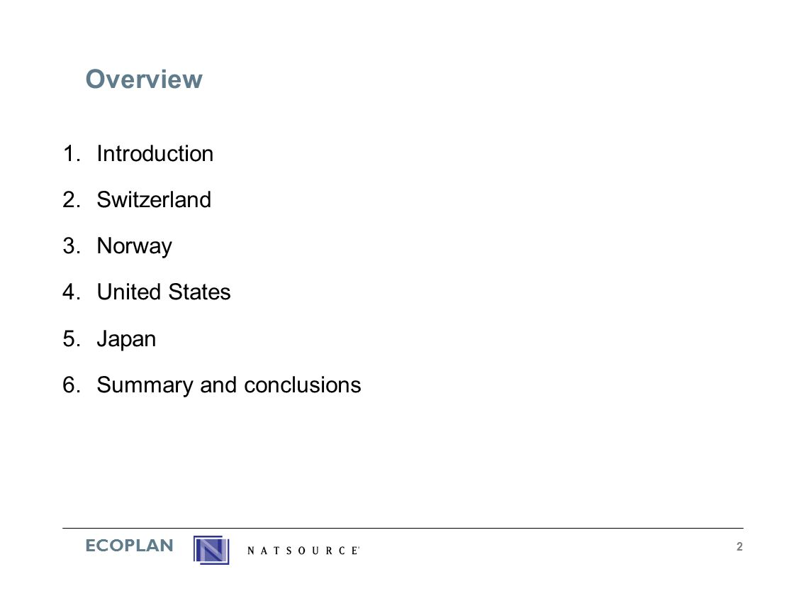 ECOPLAN 2 1.Introduction 2.Switzerland 3.Norway 4.United States 5.Japan 6.Summary and conclusions Overview