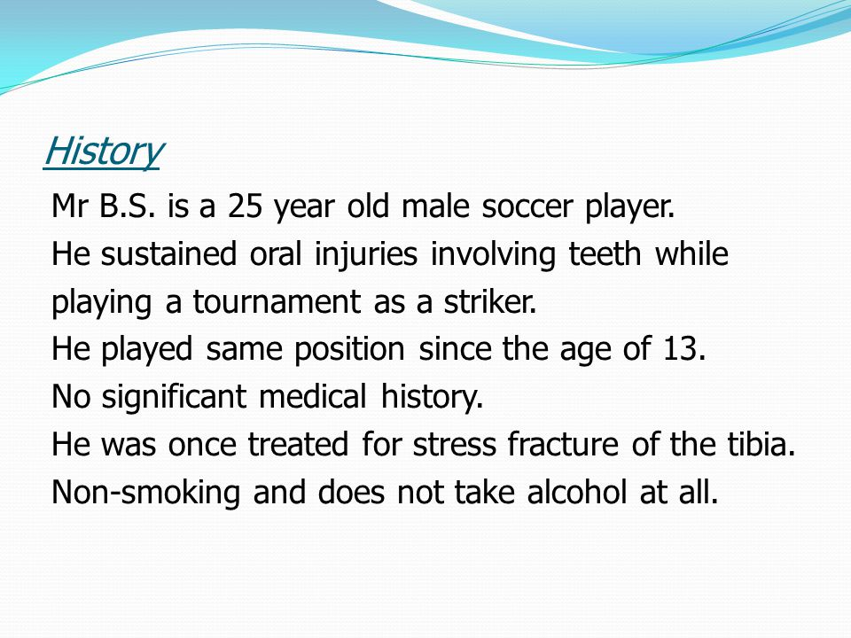 History Mr B.S. is a 25 year old male soccer player.