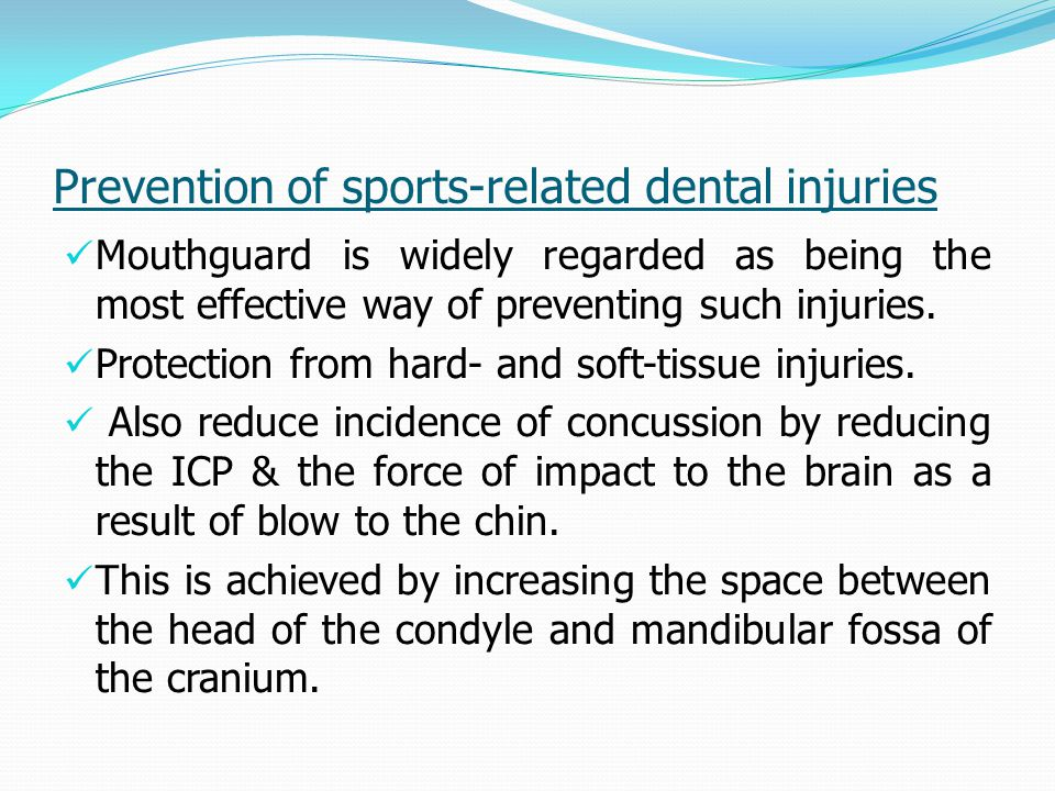 Mouthguard is widely regarded as being the most effective way of preventing such injuries.