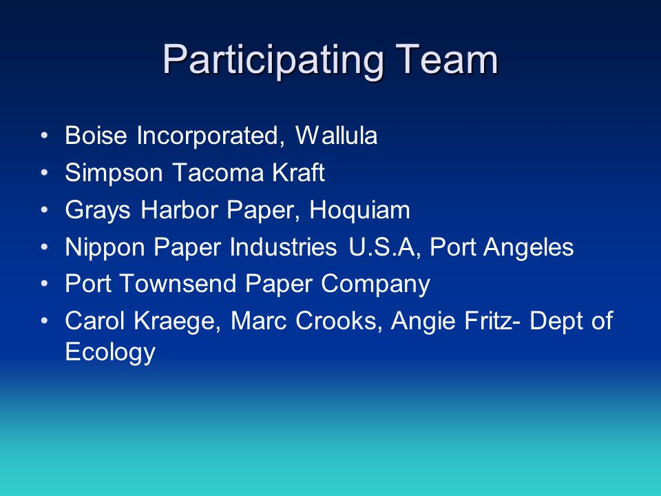 Participating Team Boise Incorporated, Wallula Simpson Tacoma Kraft Grays Harbor Paper, Hoquiam Nippon Paper Industries U.S.A, Port Angeles Port Towns