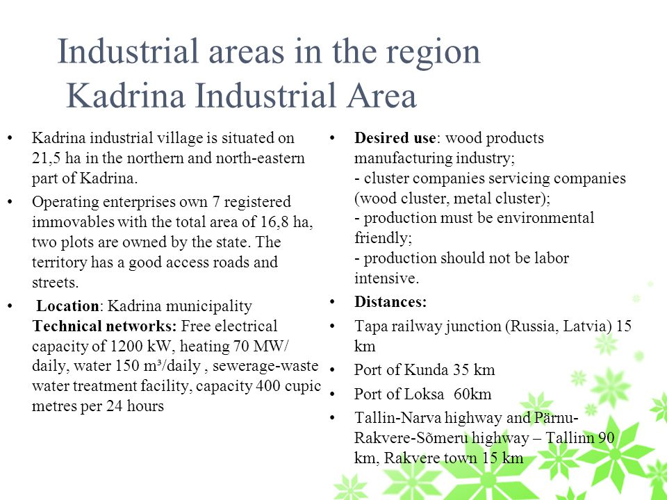 Industrial areas in the region Kadrina Industrial Area Kadrina industrial village is situated on 21,5 ha in the northern and north-eastern part of Kadrina.