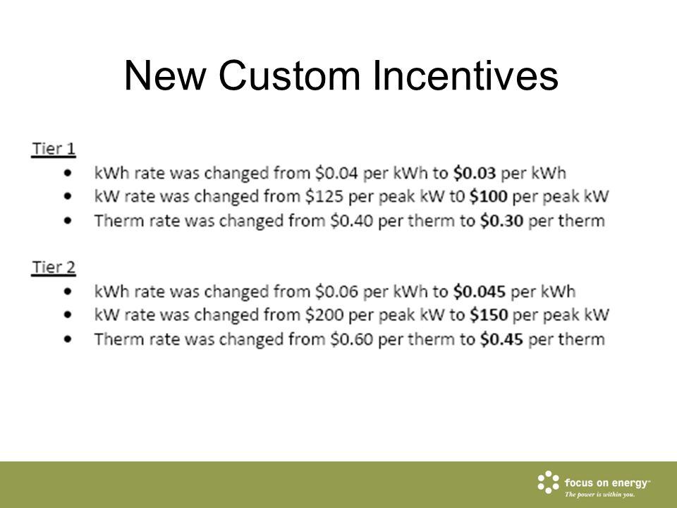 New Custom Incentives