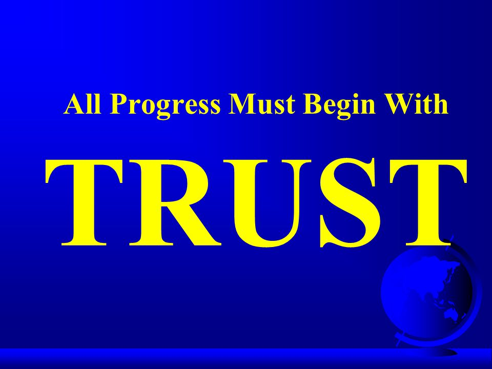 All Progress Must Begin With TRUST