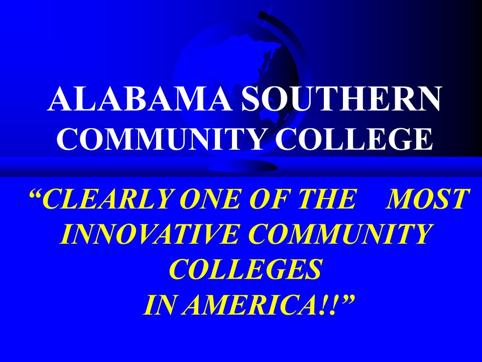 ALABAMA SOUTHERN COMMUNITY COLLEGE CLEARLY ONE OF THE MOST INNOVATIVE COMMUNITY COLLEGES IN AMERICA!!