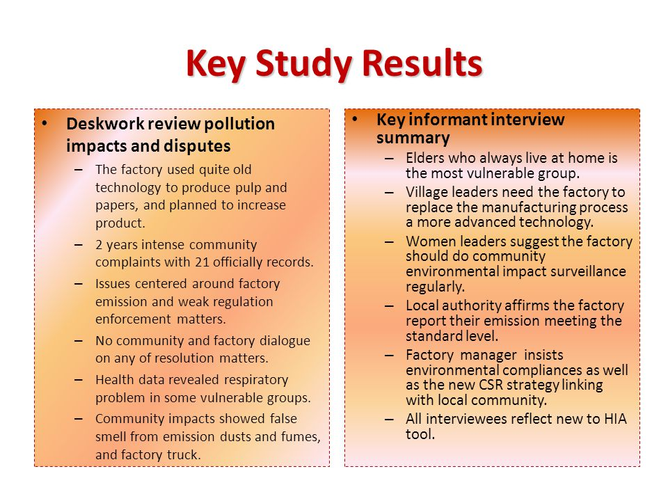 Key Study Results Deskwork review pollution impacts and disputes – The factory used quite old technology to produce pulp and papers, and planned to increase product.