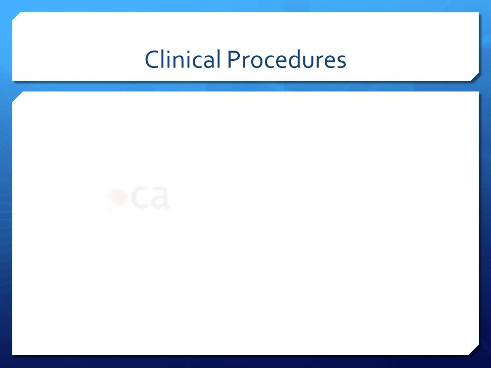 Clinical Procedures