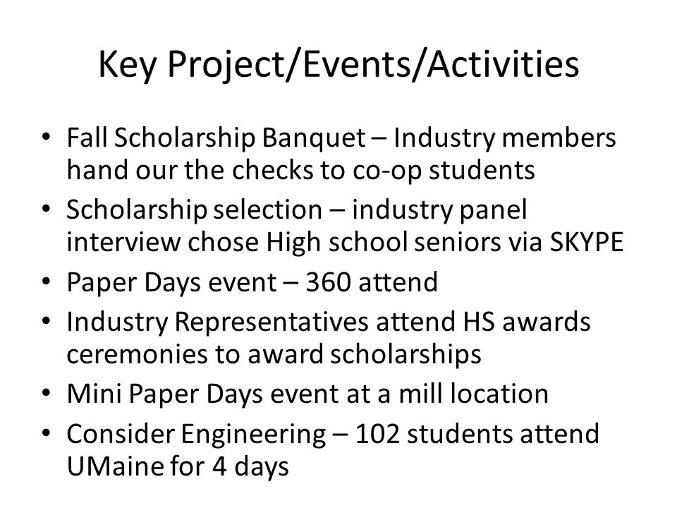 Key Project/Events/Activities Fall Scholarship Banquet – Industry members hand our the checks to co-op students Scholarship selection – industry panel