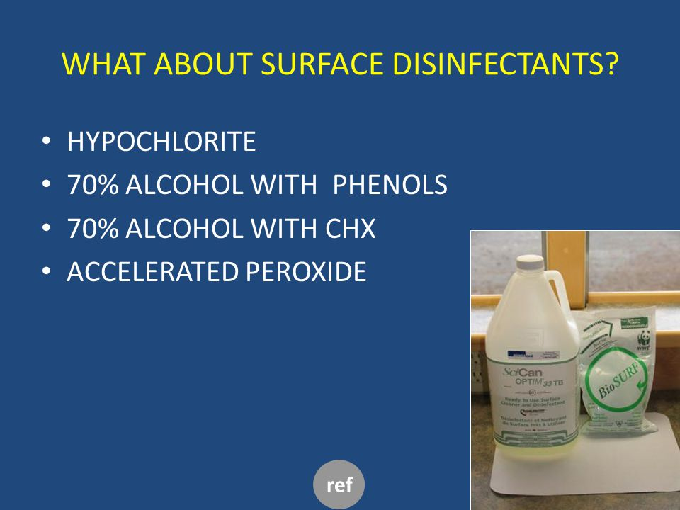 WHAT ABOUT SURFACE DISINFECTANTS.