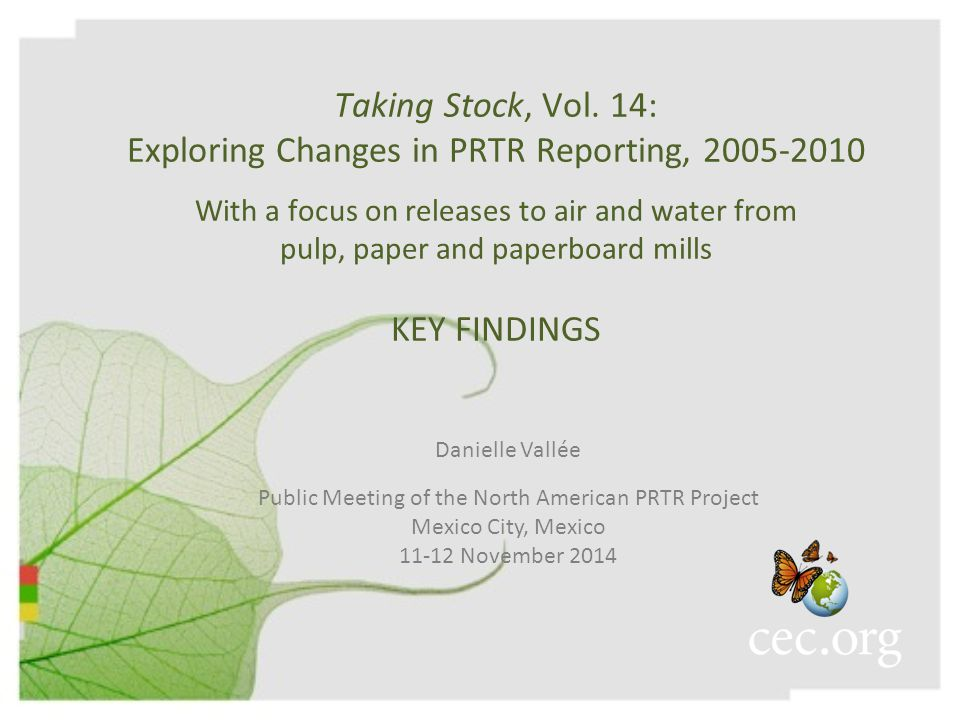 Taking Stock, Vol. 14: Exploring Changes in PRTR Reporting, 2005-2010 With a focus on releases to air and water from pulp, paper and paperboard mills