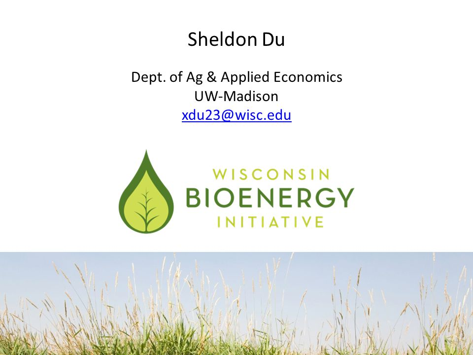 Sheldon Du Dept. of Ag & Applied Economics UW-Madison xdu23@wisc.edu xdu23@wisc.edu