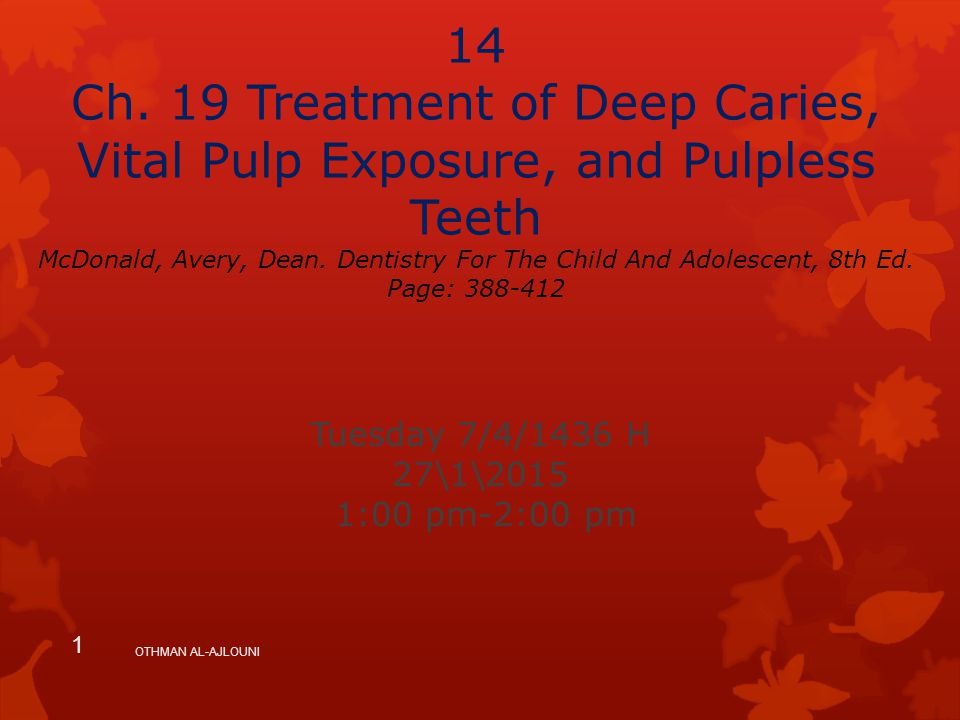 14 Ch. 19 Treatment of Deep Caries, Vital Pulp Exposure, and Pulpless Teeth McDonald, Avery, Dean. Dentistry For The Child And Adolescent, 8th Ed. Pag