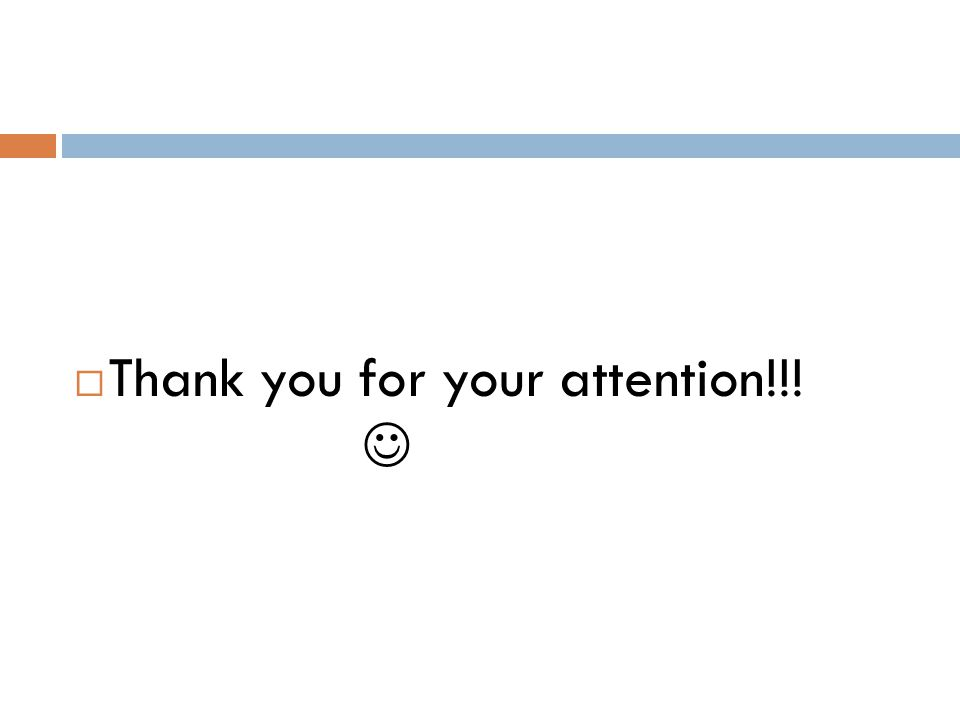  Thank you for your attention!!!