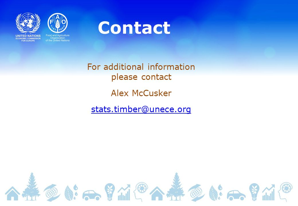 Contact For additional information please contact Alex McCusker stats.timber@unece.org stats.timber@unece.org