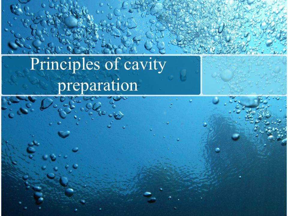Principles of cavity preparation