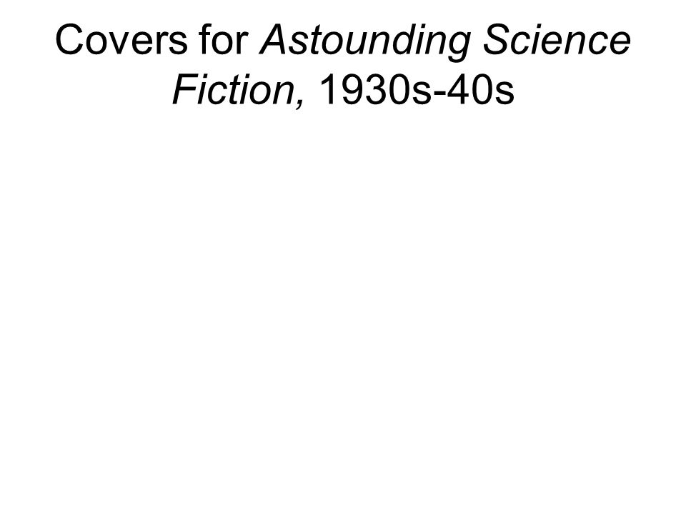 Covers for Astounding Science Fiction, 1930s-40s