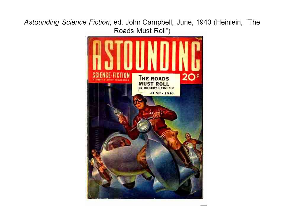 Astounding Science Fiction, ed. John Campbell, June, 1940 (Heinlein, The Roads Must Roll )