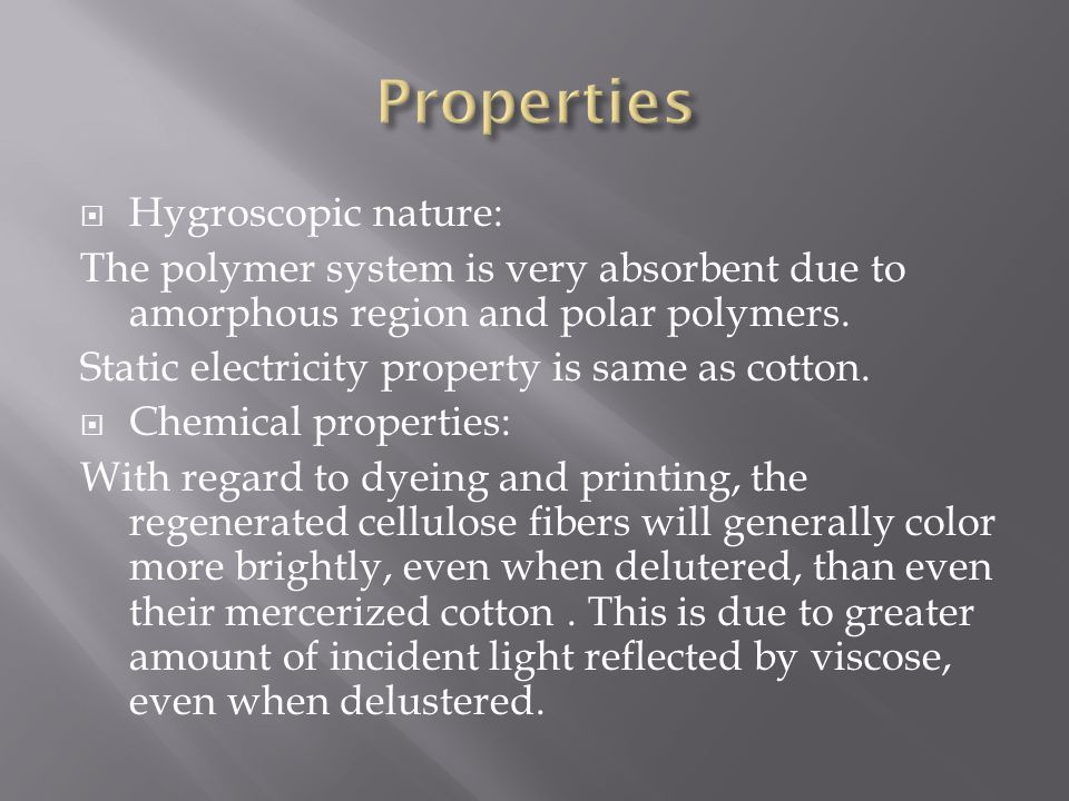  Hygroscopic nature: The polymer system is very absorbent due to amorphous region and polar polymers.