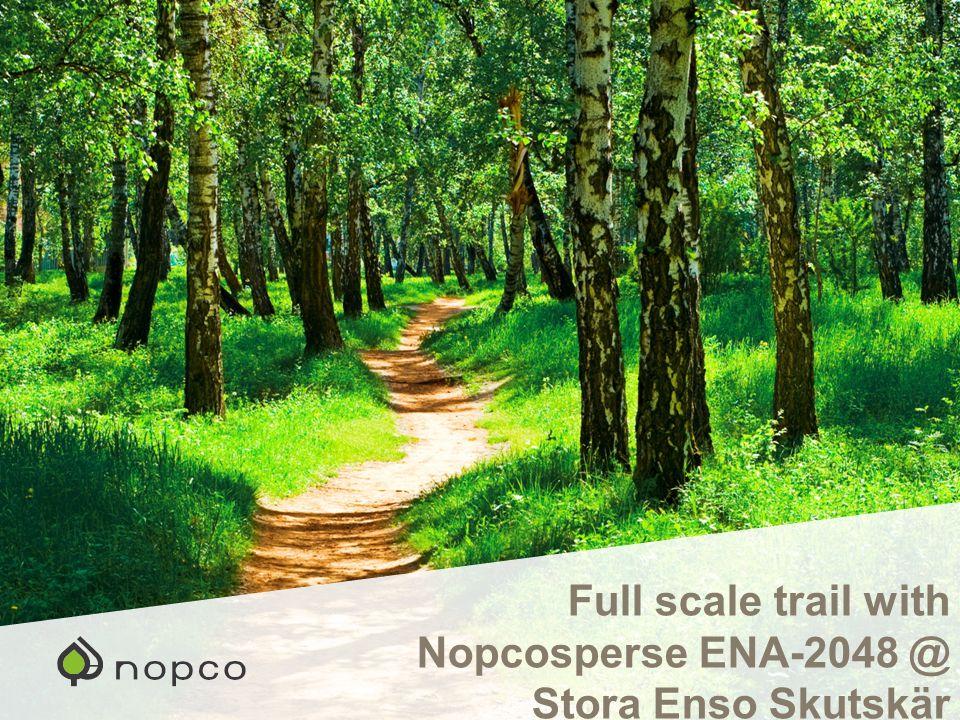 Full scale trail with Nopcosperse ENA-2048 @ Stora Enso Skutskär