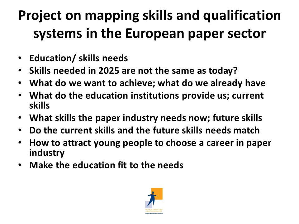Project on mapping skills and qualification systems in the European paper sector Project Project application to get EU financing; date.
