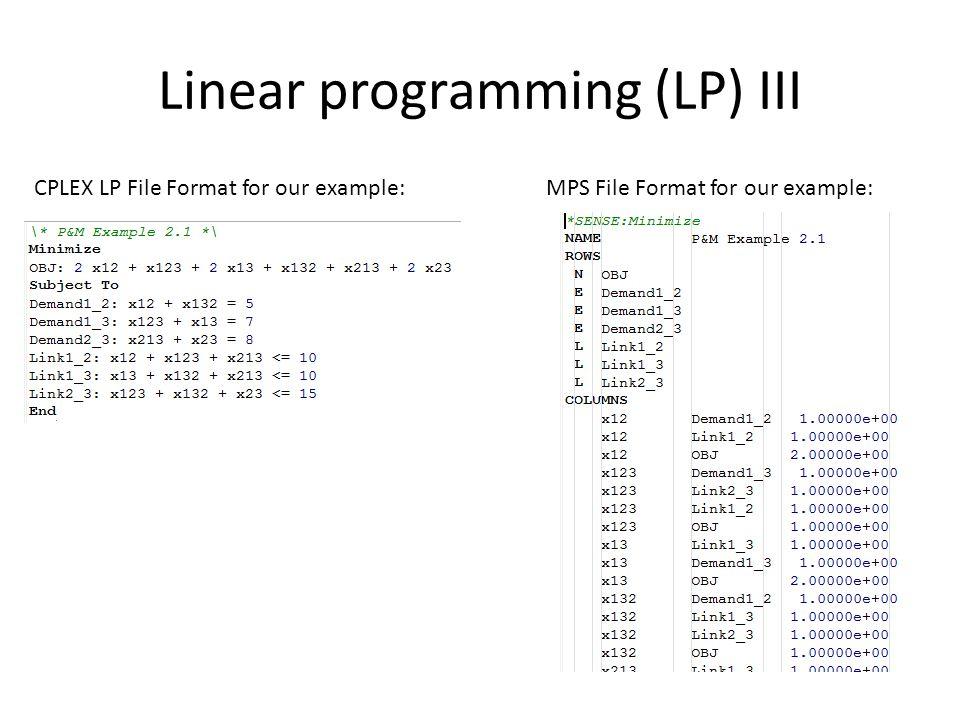 Linear programming (LP) III CPLEX LP File Format for our example:MPS File Format for our example: