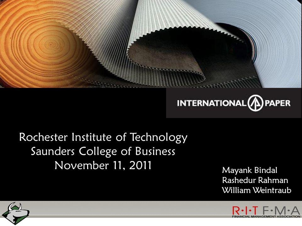 Mayank Bindal Rashedur Rahman William Weintraub Rochester Institute of Technology Saunders College of Business November 11, 2011