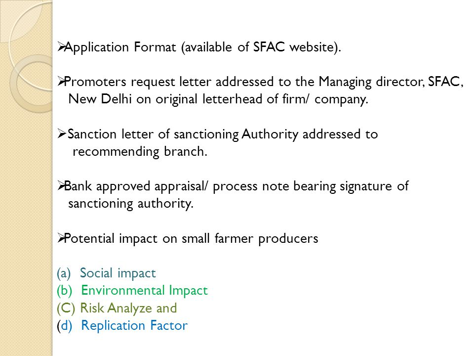  Application Format (available of SFAC website).  Promoters request letter addressed to the Managing director, SFAC, New Delhi on original letterhea