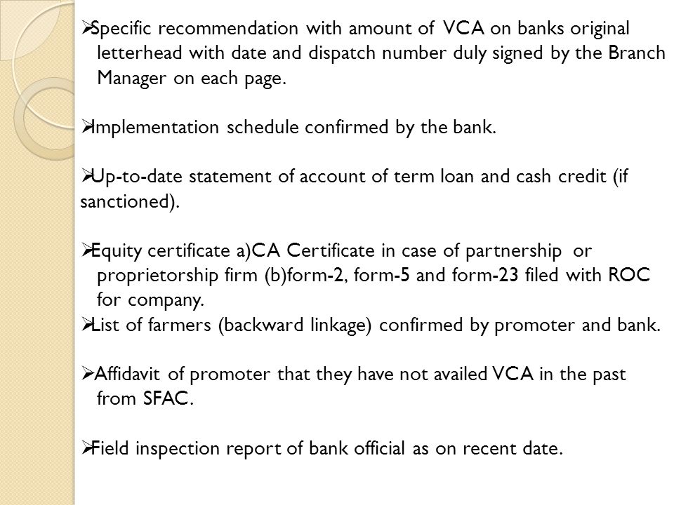  Specific recommendation with amount of VCA on banks original letterhead with date and dispatch number duly signed by the Branch Manager on each page