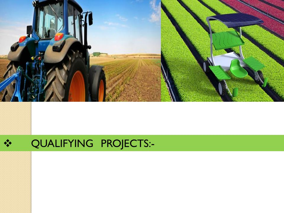 QUALIFYING PROJECTS:-