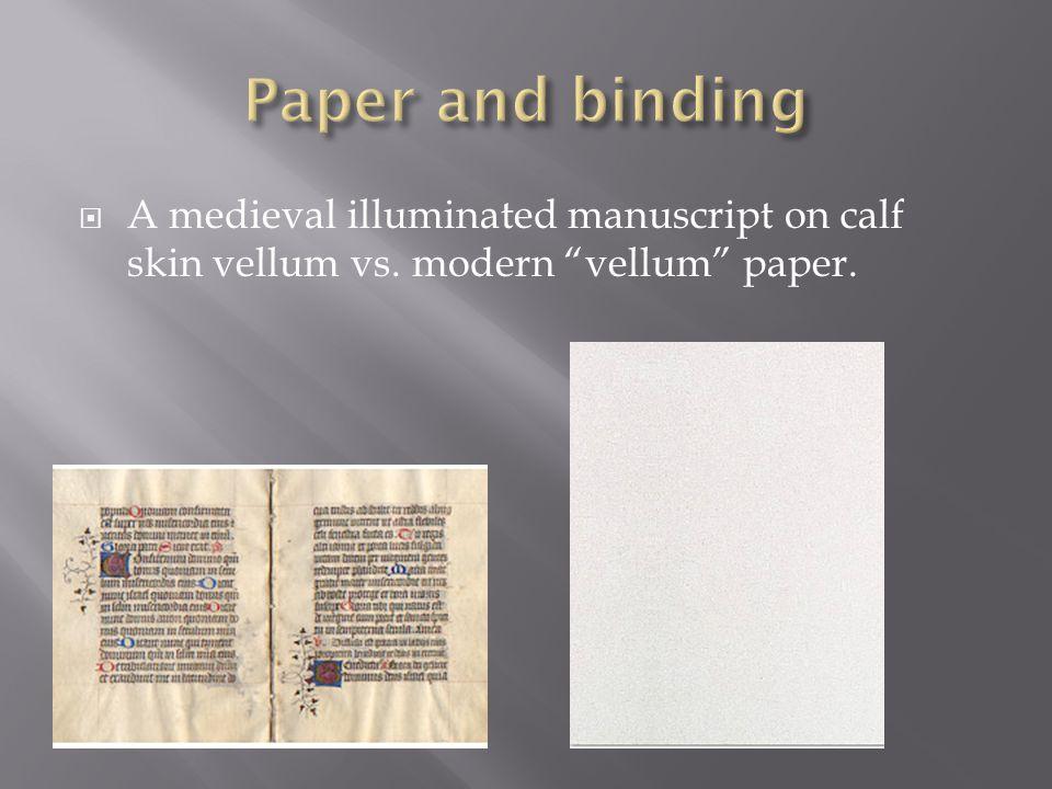  A medieval illuminated manuscript on calf skin vellum vs. modern vellum paper.